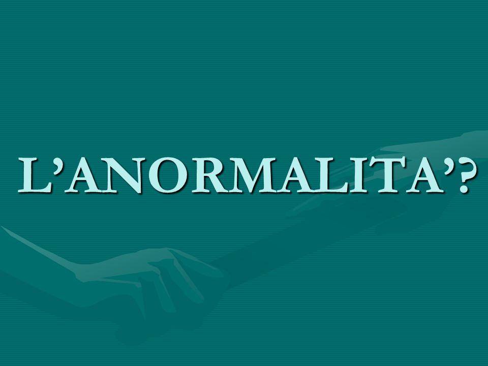 L'ANORMALITA'