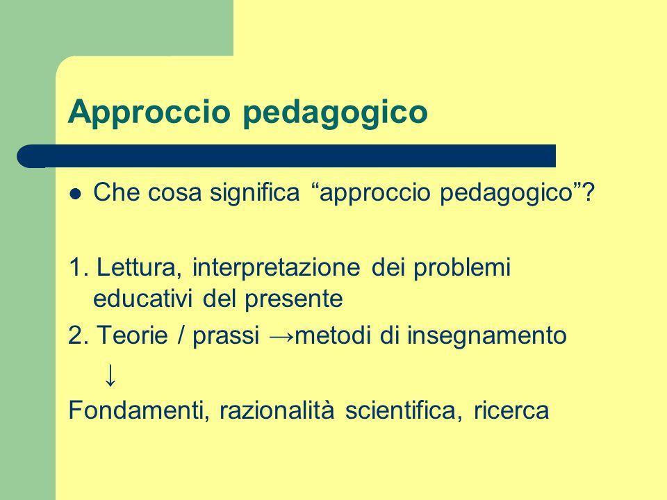 Approccio pedagogico Che cosa significa approccio pedagogico