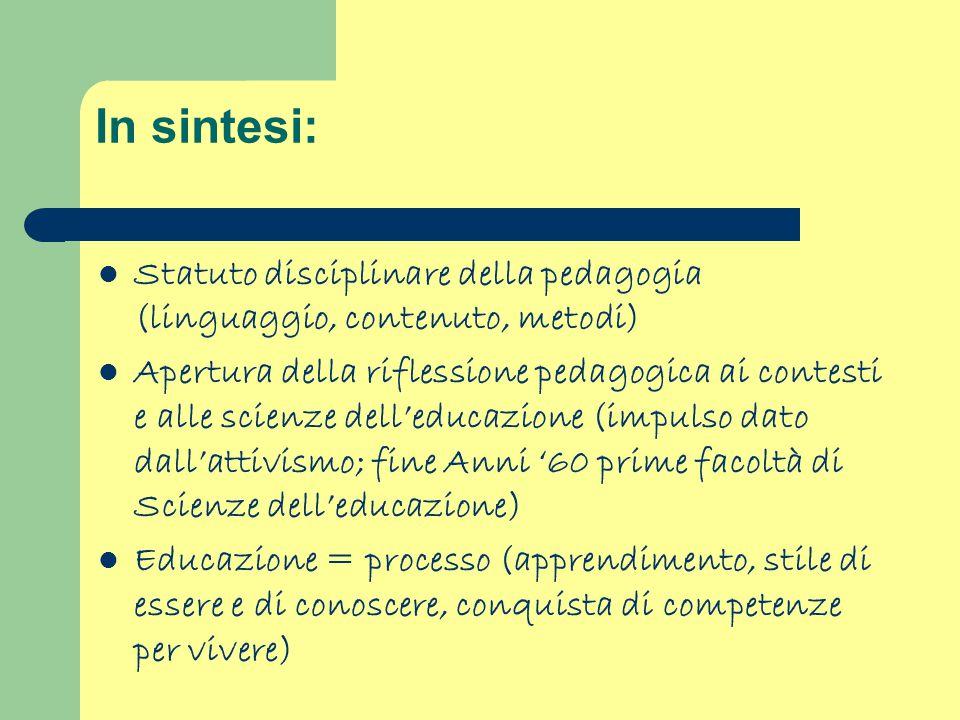 In sintesi: Statuto disciplinare della pedagogia (linguaggio, contenuto, metodi)