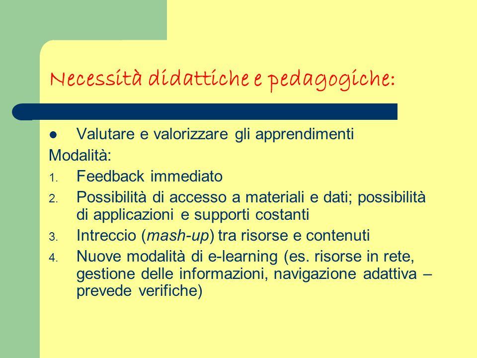 Necessità didattiche e pedagogiche: