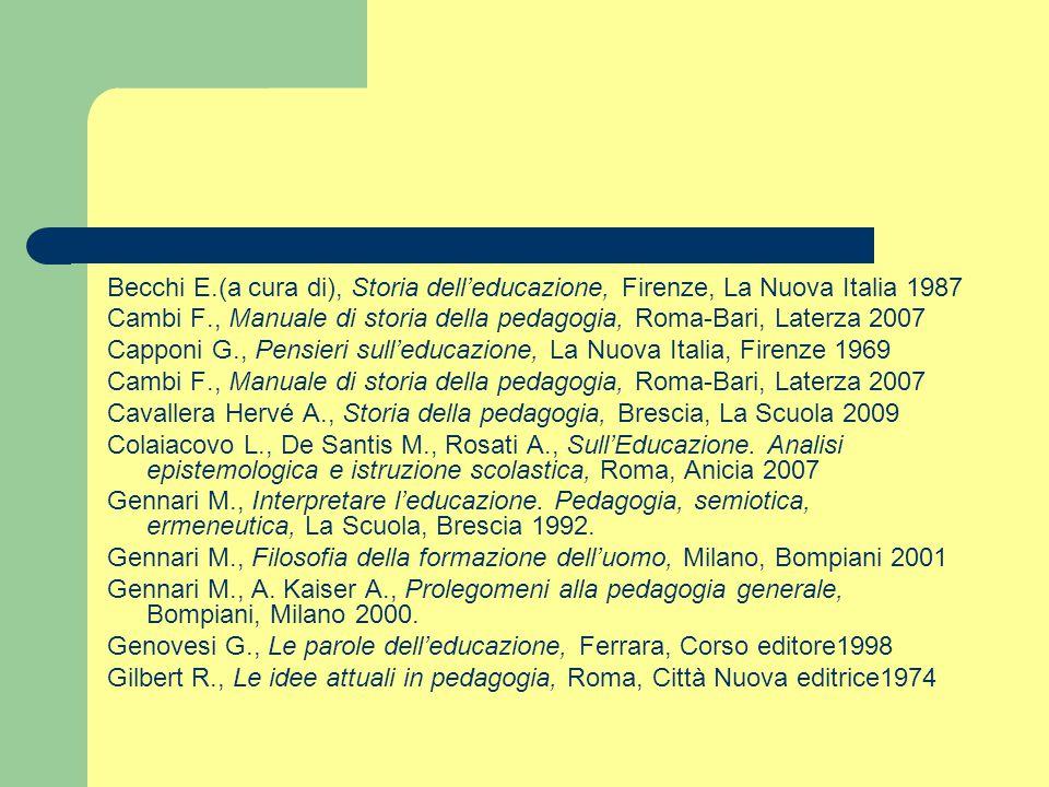 Becchi E.(a cura di), Storia dell'educazione, Firenze, La Nuova Italia 1987