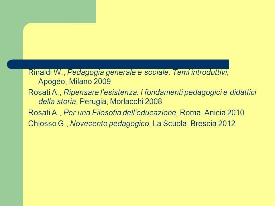 Rinaldi W. , Pedagogia generale e sociale