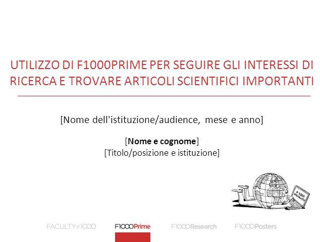Utilizzo di F1000Prime per seguire gli interessi di ricerca e trovare articoli scientifici importanti