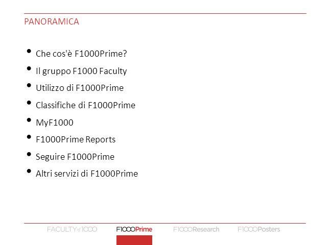 PANORAMICA Che cos è F1000Prime Il gruppo F1000 Faculty. Utilizzo di F1000Prime. Classifiche di F1000Prime.
