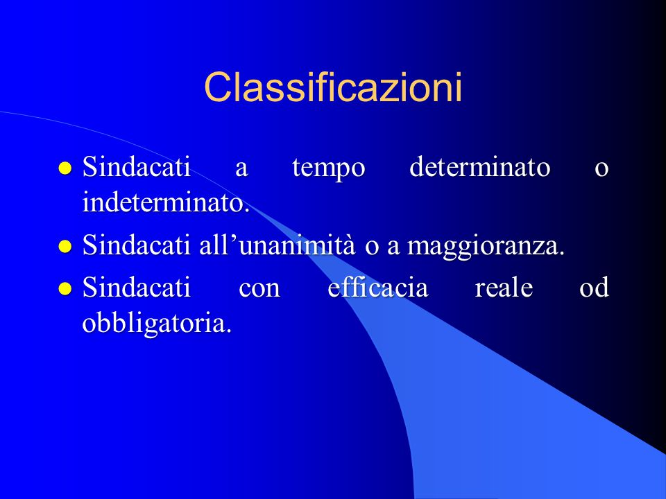 Classificazioni Sindacati a tempo determinato o indeterminato.