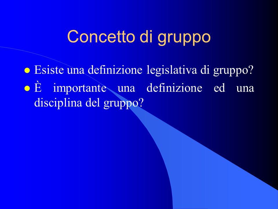 Concetto di gruppo Esiste una definizione legislativa di gruppo