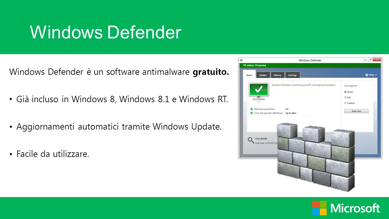 Windows Defender Windows Defender è un software antimalware gratuito.