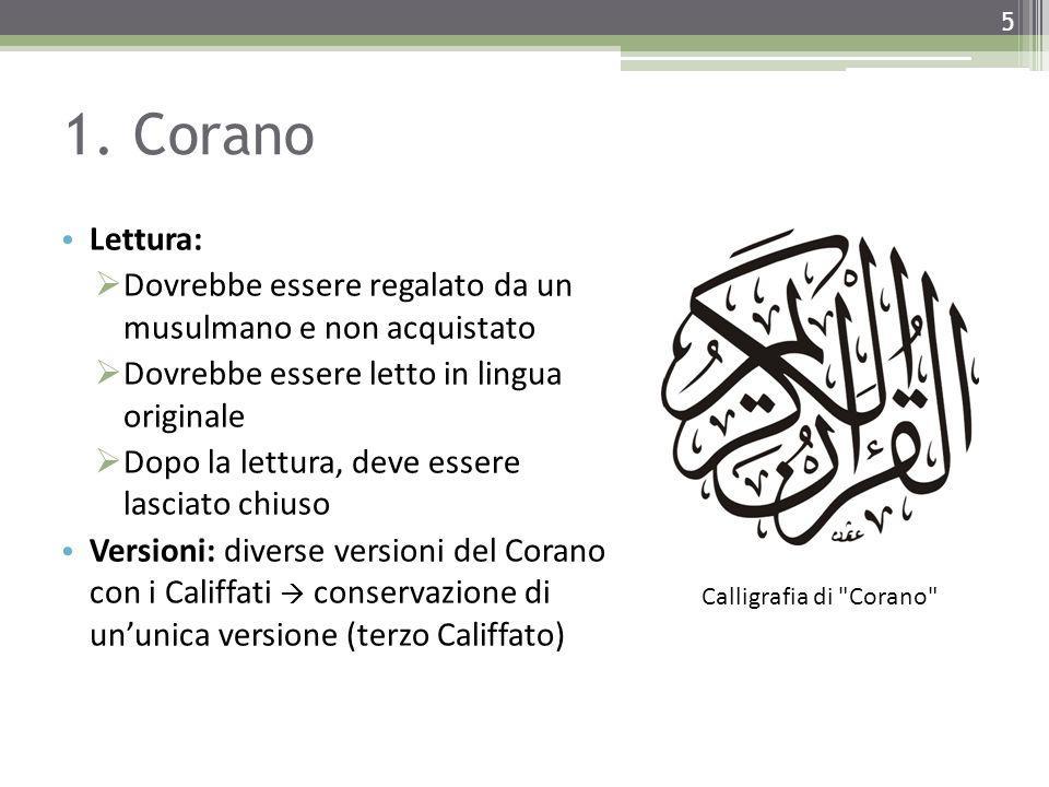 1. Corano Lettura: Dovrebbe essere regalato da un musulmano e non acquistato. Dovrebbe essere letto in lingua originale.