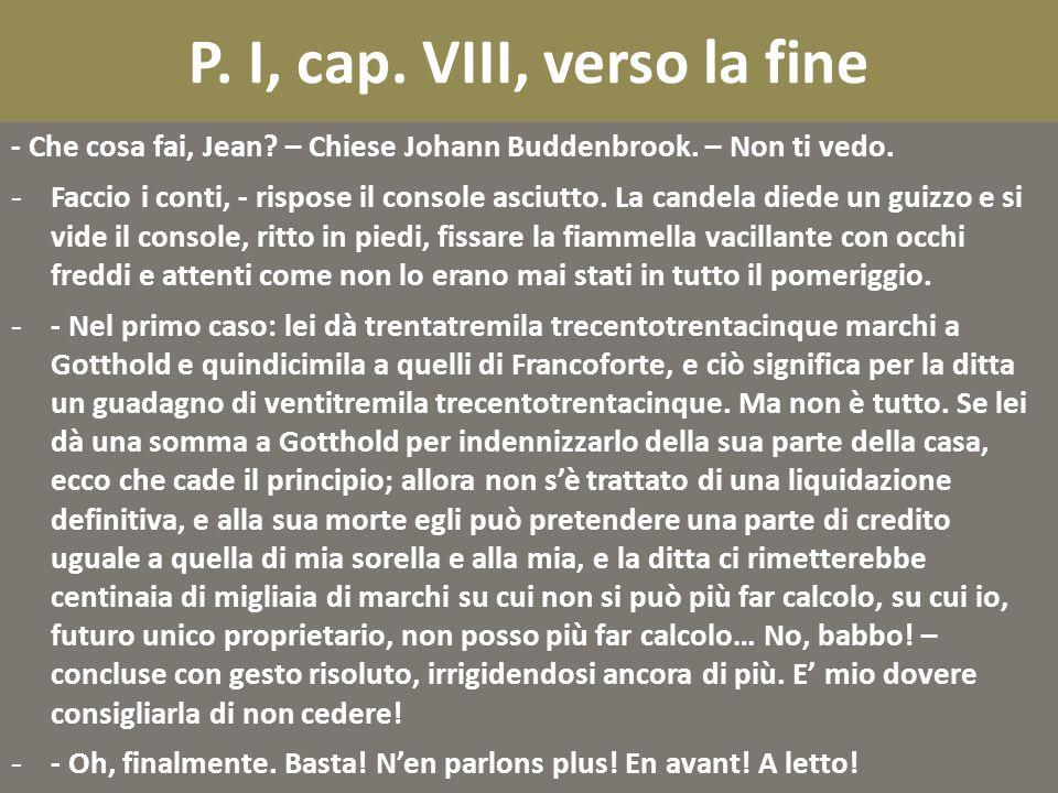 P. I, cap. VIII, verso la fine