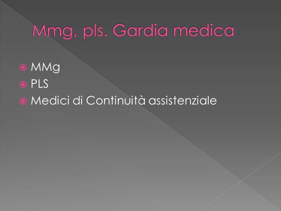 Mmg, pls. Gardia medica MMg PLS Medici di Continuità assistenziale