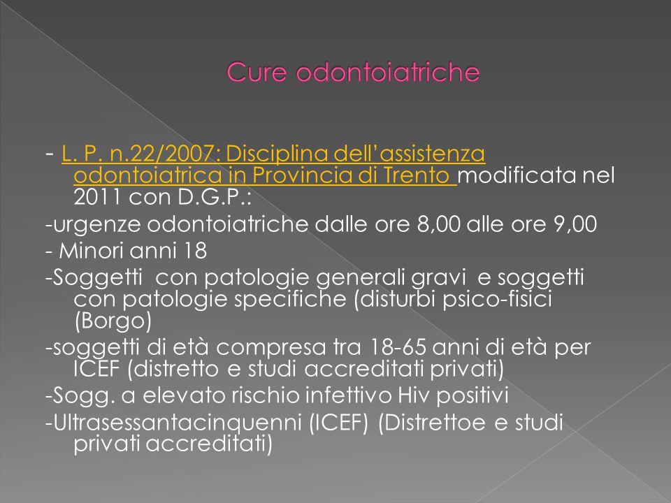 Cure odontoiatriche - L. P. n.22/2007: Disciplina dell'assistenza odontoiatrica in Provincia di Trento modificata nel 2011 con D.G.P.: