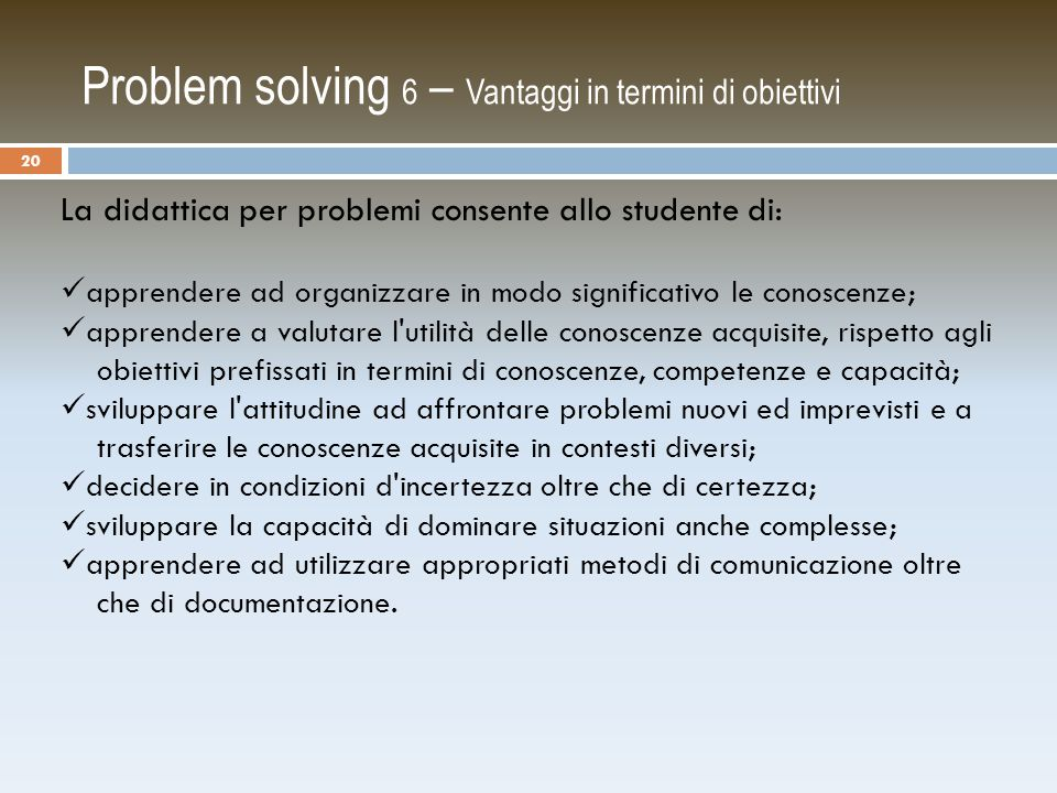 Problem solving 6 – Vantaggi in termini di obiettivi