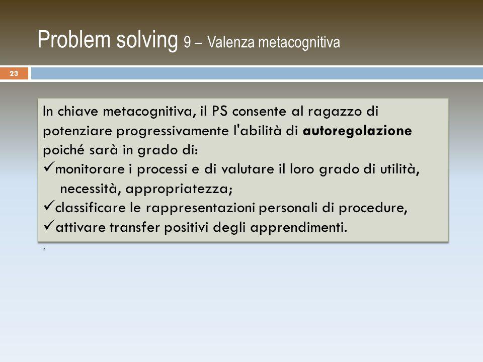 Problem solving 9 – Valenza metacognitiva