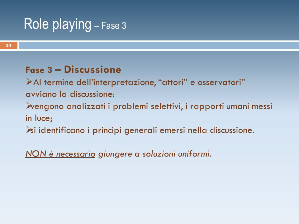 Role playing – Fase 3 Fase 3 – Discussione