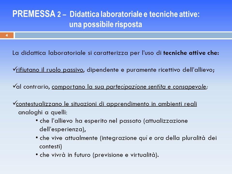 PREMESSA 2 – Didattica laboratoriale e tecniche attive: una possibile risposta
