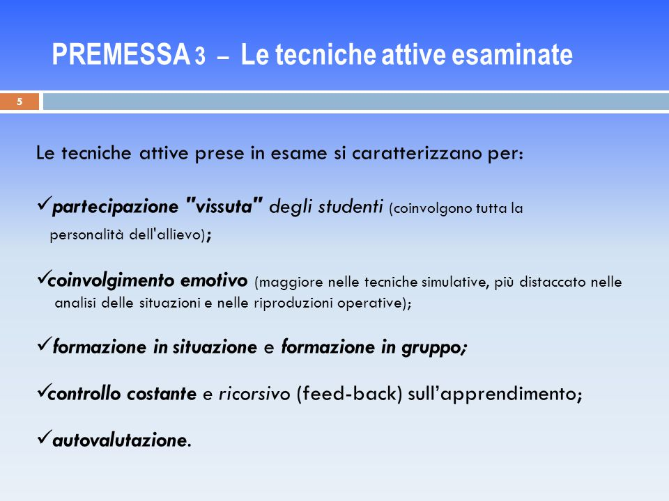 PREMESSA 3 – Le tecniche attive esaminate