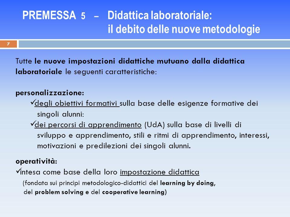 PREMESSA 5 – Didattica laboratoriale: il debito delle nuove metodologie