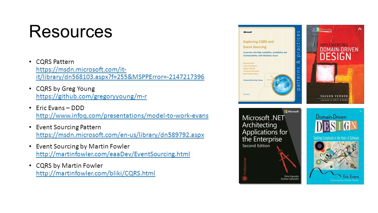 Resources CQRS Pattern https://msdn.microsoft.com/it- it/library/dn568103.aspx f=255&MSPPError=-2147217396.