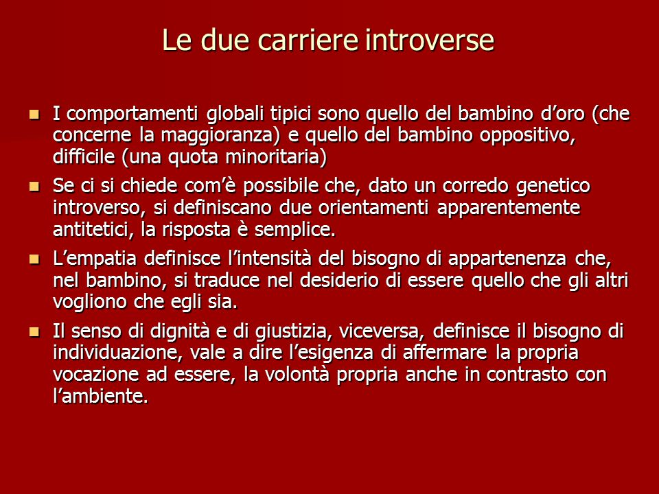 Le due carriere introverse
