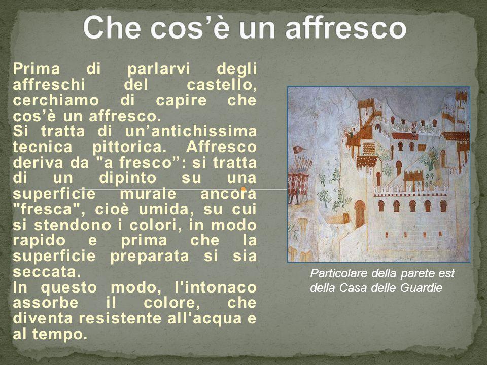 Che cos'è un affresco Prima di parlarvi degli affreschi del castello, cerchiamo di capire che cos'è un affresco.