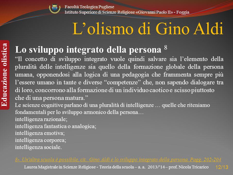 L'olismo di Gino Aldi Lo sviluppo integrato della persona 8