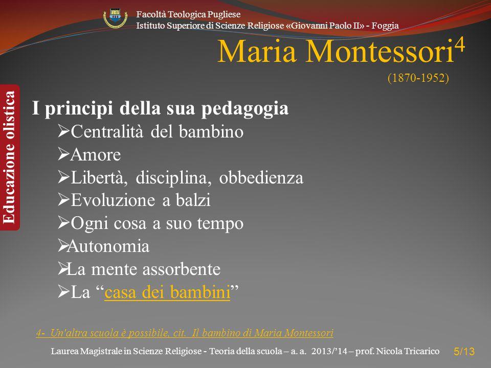 Maria Montessori4 (1870-1952) I principi della sua pedagogia