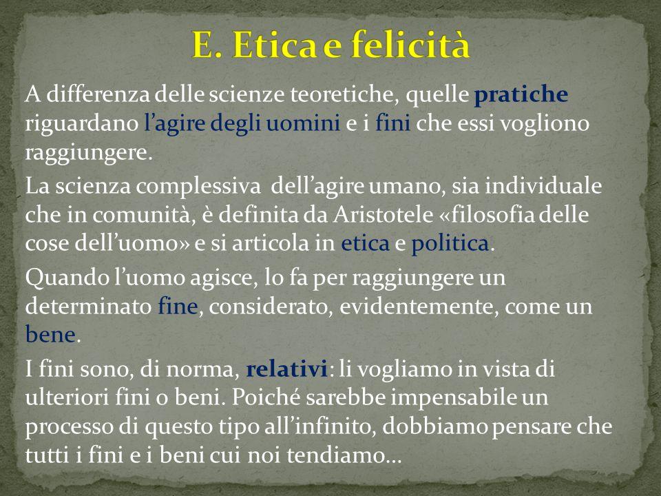 E. Etica e felicità