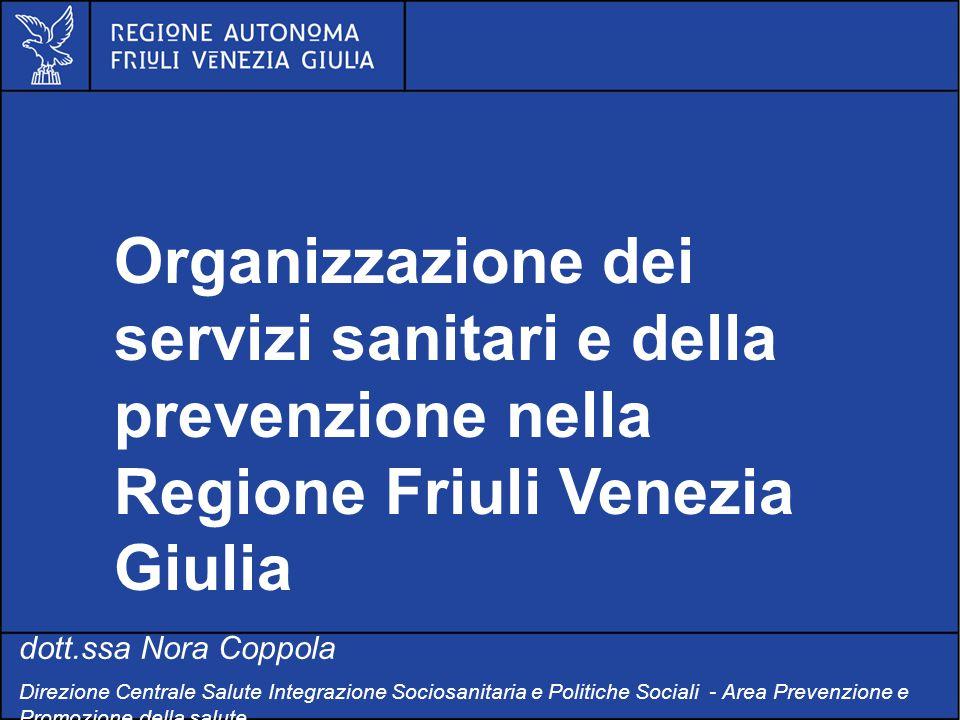 Organizzazione dei servizi sanitari e della prevenzione nella Regione Friuli Venezia Giulia