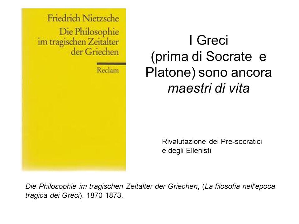 I Greci (prima di Socrate e Platone) sono ancora maestri di vita