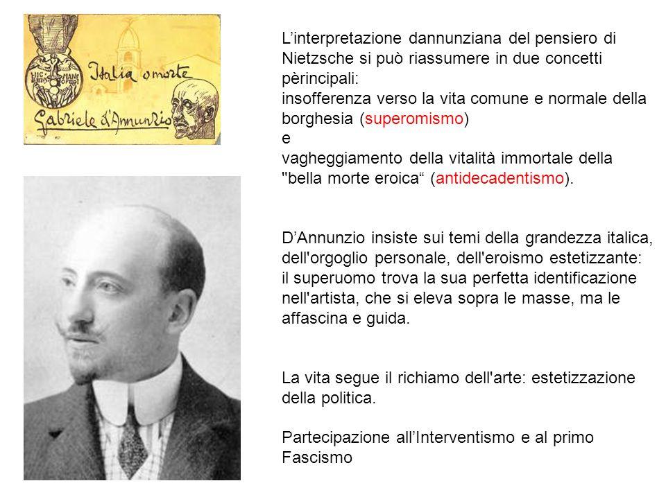 L'interpretazione dannunziana del pensiero di Nietzsche si può riassumere in due concetti pèrincipali: