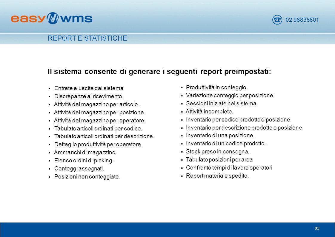 Il sistema consente di generare i seguenti report preimpostati: