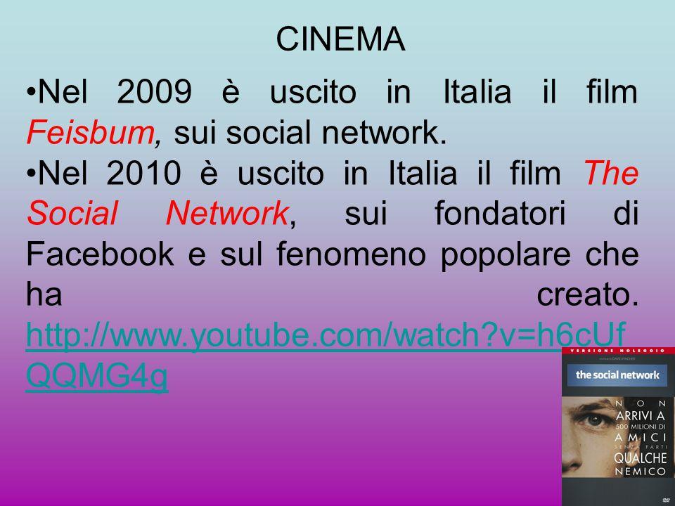CINEMA Nel 2009 è uscito in Italia il film Feisbum, sui social network.