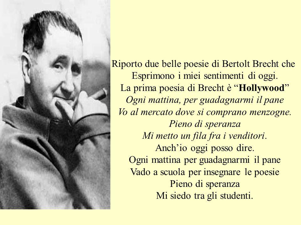 Riporto due belle poesie di Bertolt Brecht che