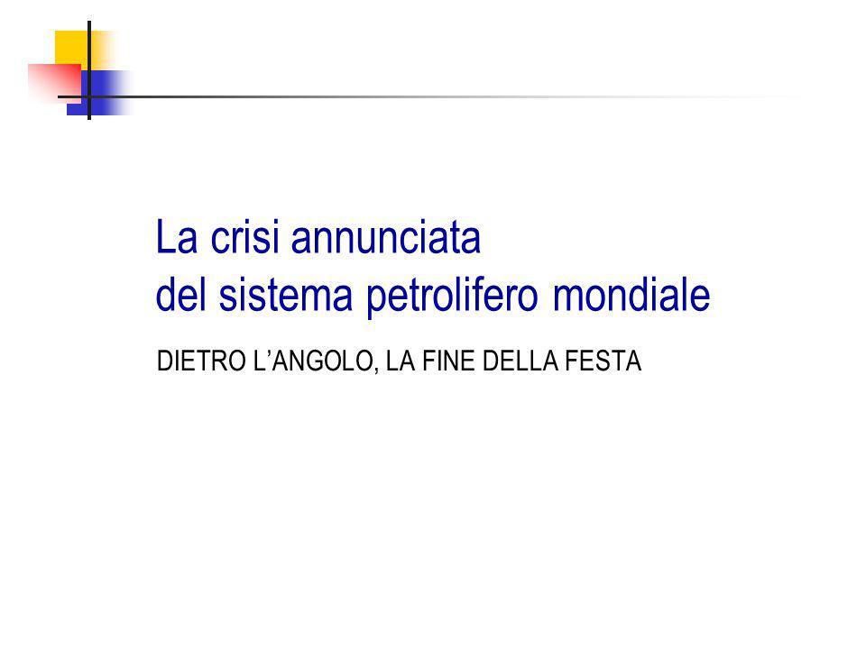 La crisi annunciata del sistema petrolifero mondiale