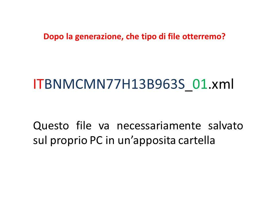 AVV. CARMINE BUONOMO Dopo la generazione, che tipo di file otterremo ITBNMCMN77H13B963S_01.xml.