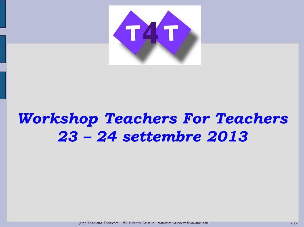 Workshop Teachers For Teachers 23 – 24 settembre 2013