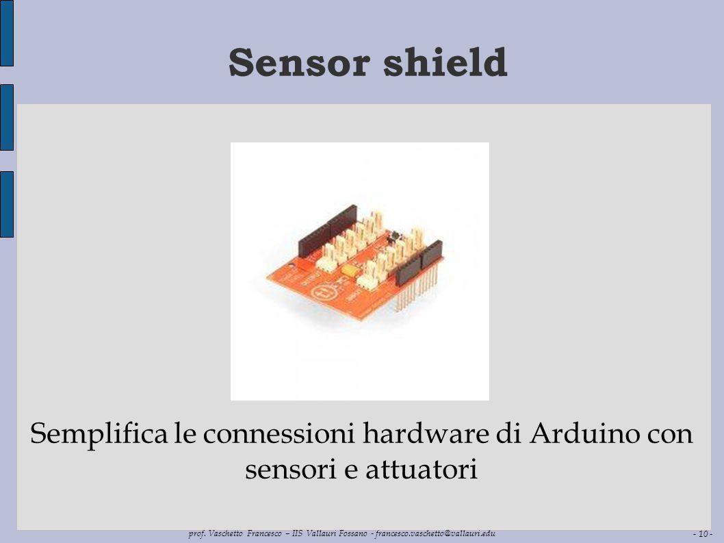 Semplifica le connessioni hardware di Arduino con sensori e attuatori