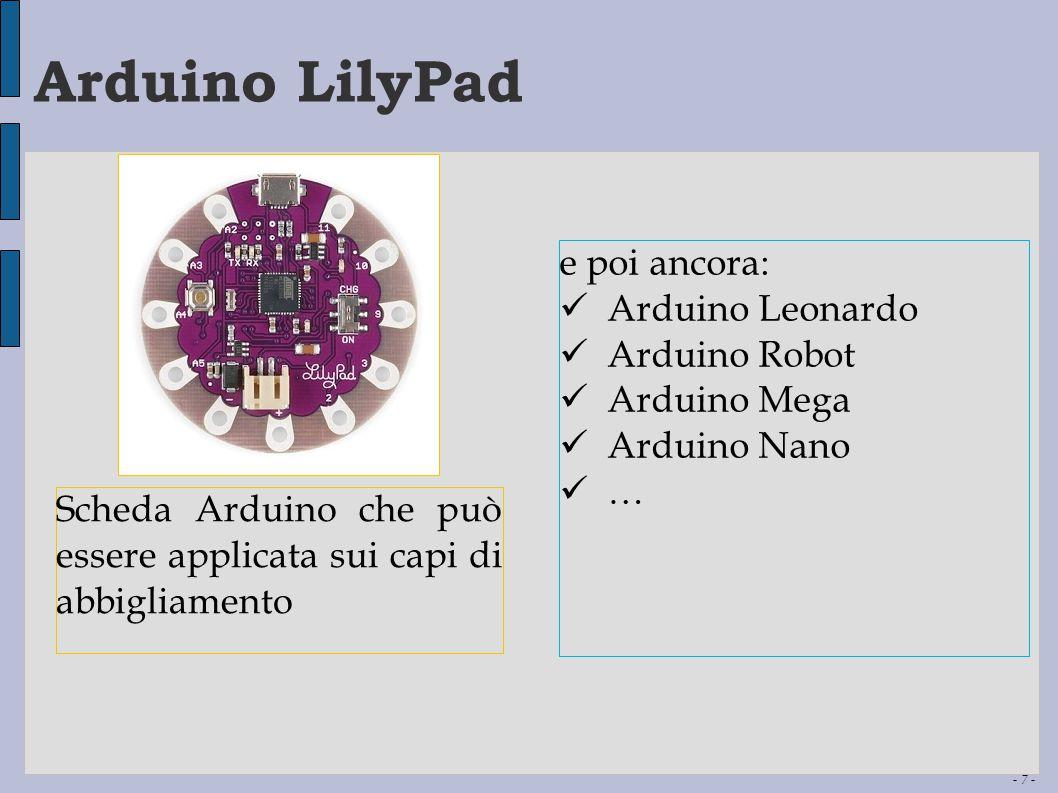 Arduino LilyPad e poi ancora: Arduino Leonardo Arduino Robot