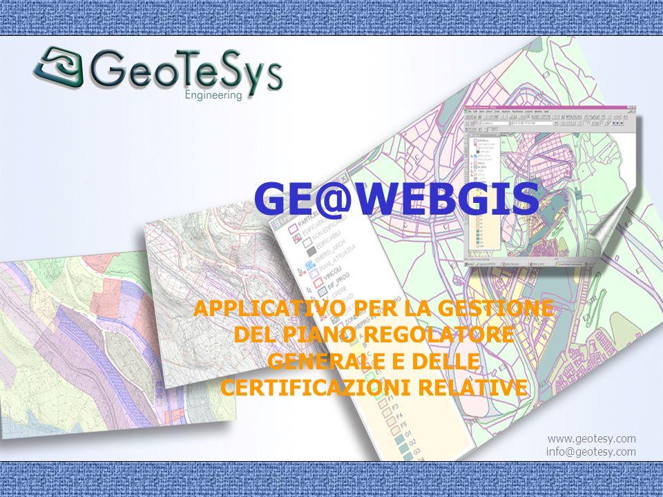 GE@WEBGIS APPLICATIVO PER LA GESTIONE DEL PIANO REGOLATORE GENERALE E DELLE CERTIFICAZIONI RELATIVE.