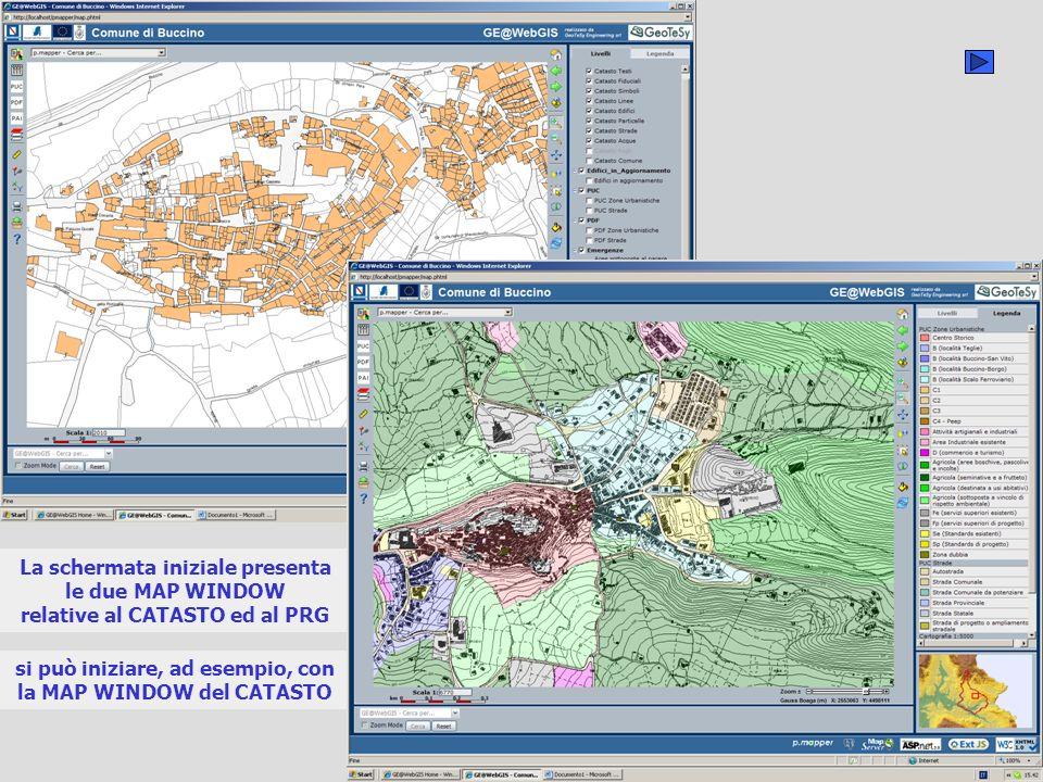 La schermata iniziale presenta le due MAP WINDOW