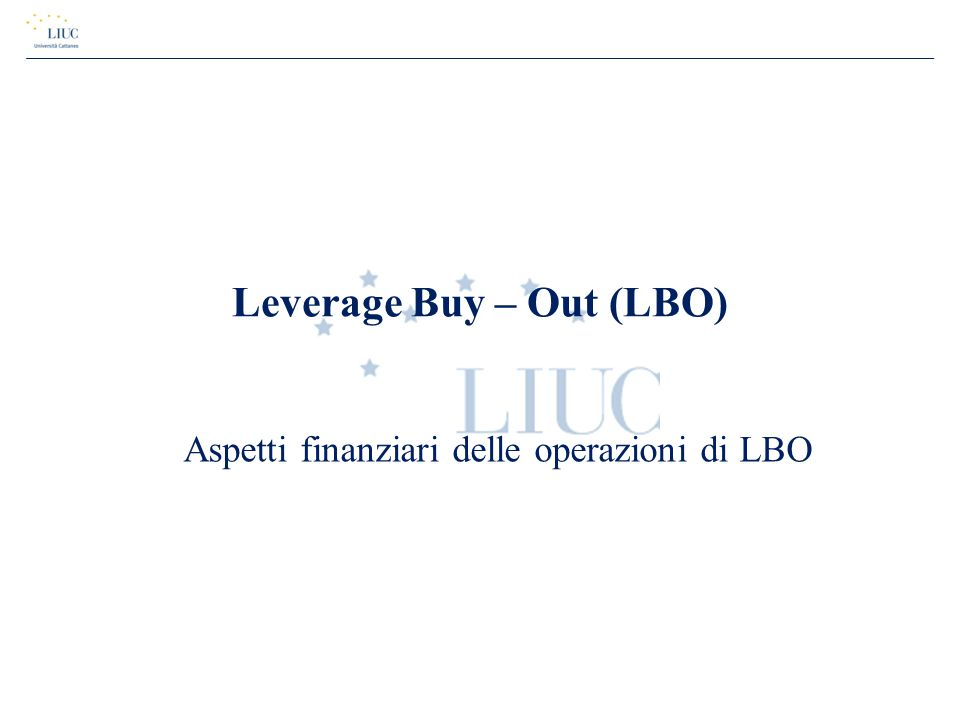 Leverage Buy – Out (LBO)
