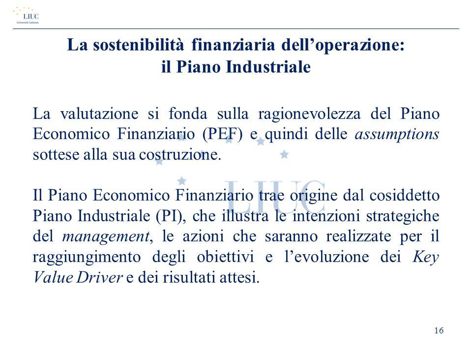 La sostenibilità finanziaria dell'operazione: il Piano Industriale
