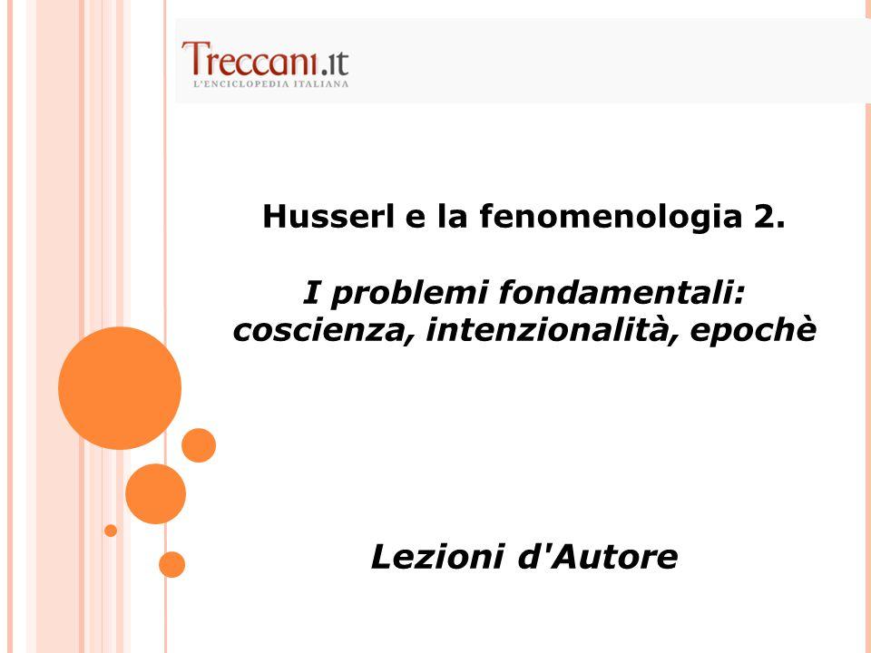Lezioni d Autore Husserl e la fenomenologia 2.