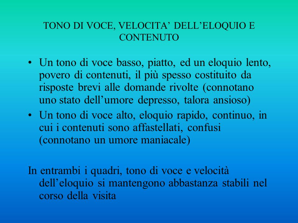 TONO DI VOCE, VELOCITA' DELL'ELOQUIO E CONTENUTO