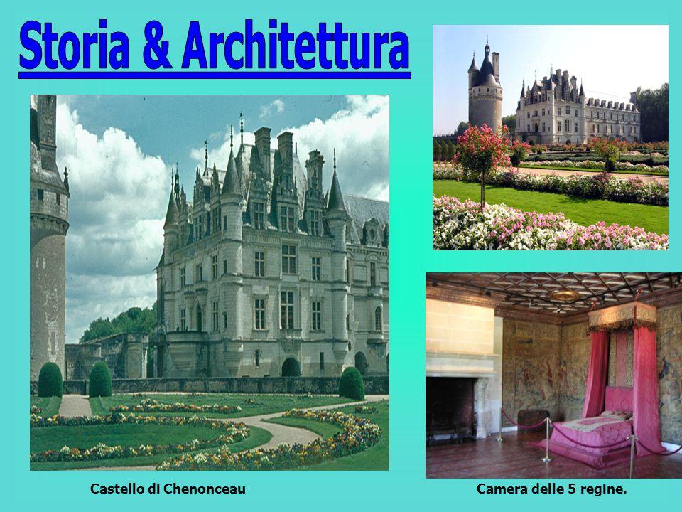 Storia & Architettura Castello di Chenonceau Camera delle 5 regine.