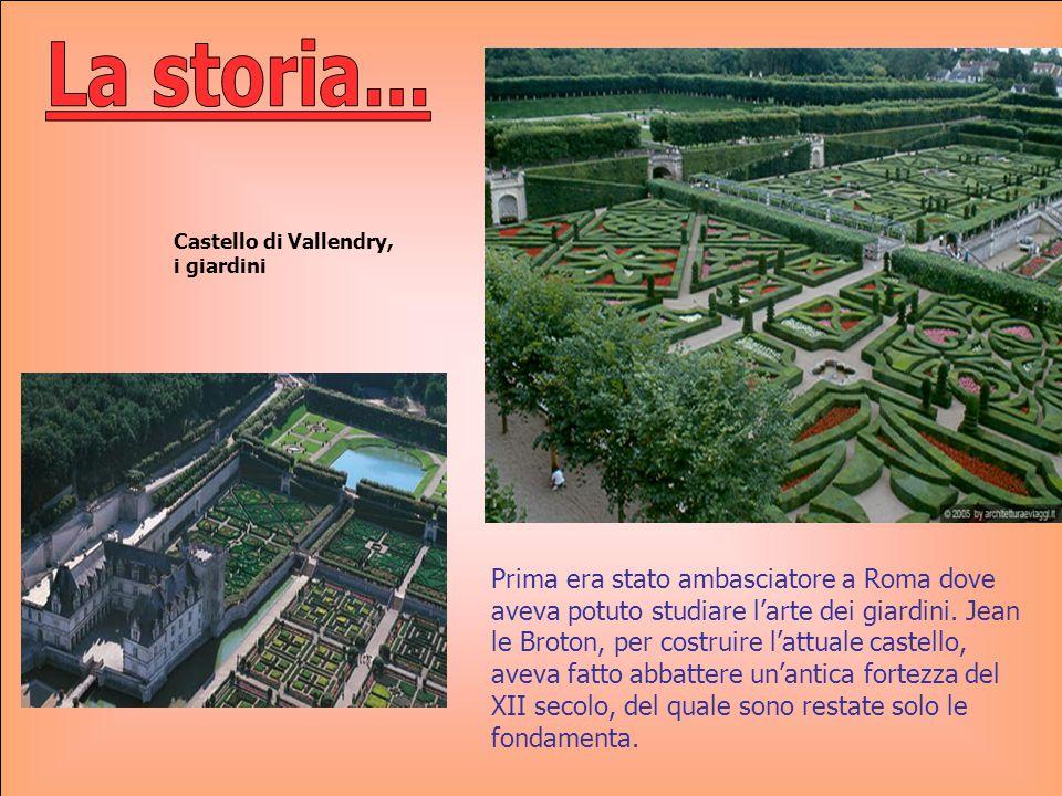 La storia... Castello di Vallendry, i giardini.
