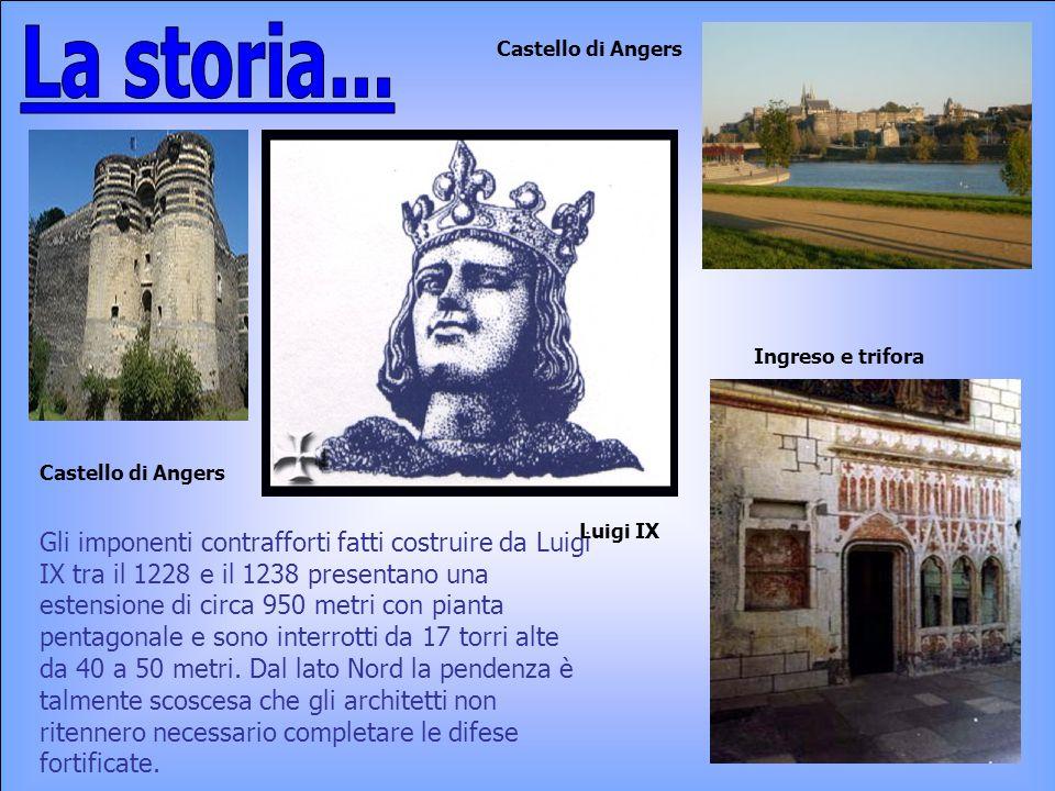 La storia... Castello di Angers. Ingreso e trifora. Castello di Angers. Luigi IX.