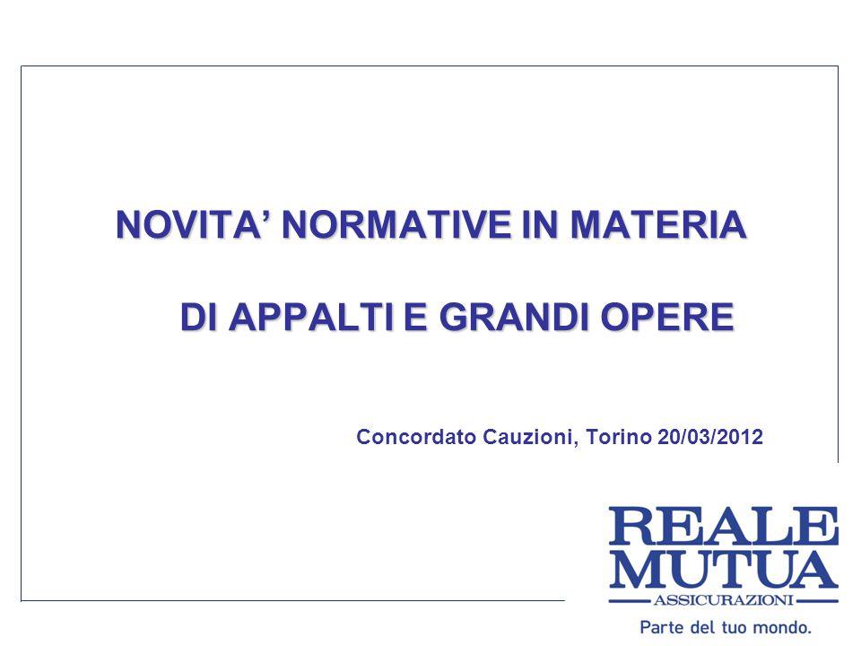 NOVITA' NORMATIVE IN MATERIA DI APPALTI E GRANDI OPERE