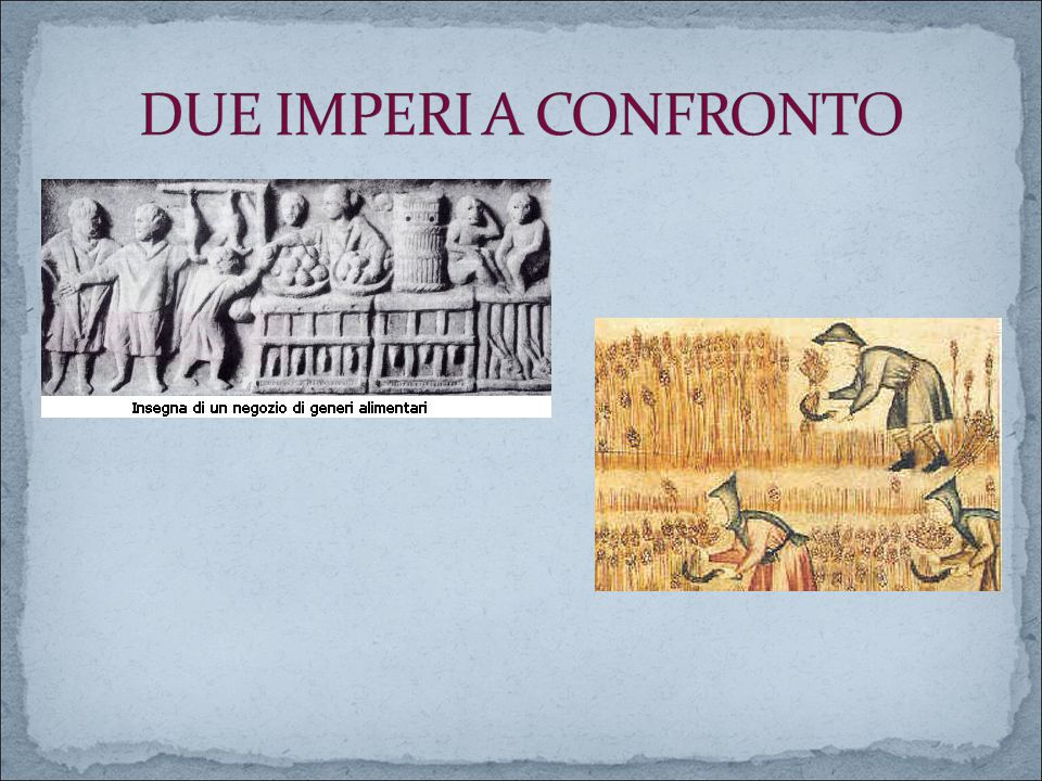 DUE IMPERI A CONFRONTO