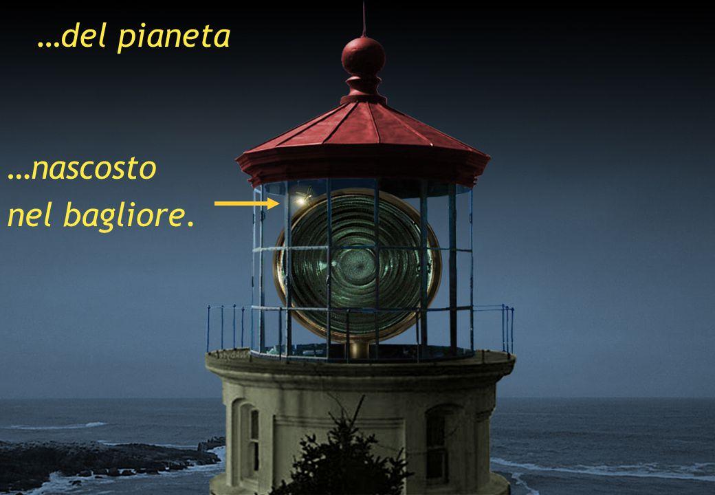 …del pianeta …nascosto nel bagliore. Lecce - 23 novembre 2006